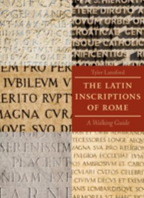 The Latin Inscriptions of Rome: A Walking Guide 9780801891502