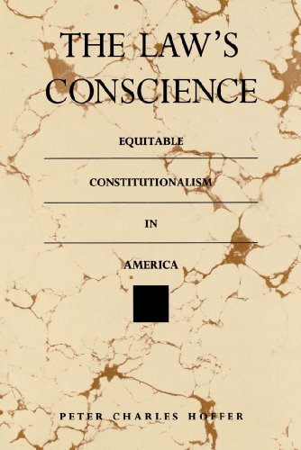 The Law's Conscience: Equitable Constitutionalism in America 9780807842942
