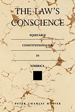 The Law's Conscience: Equitable Constitutionalism in America 9780807819197