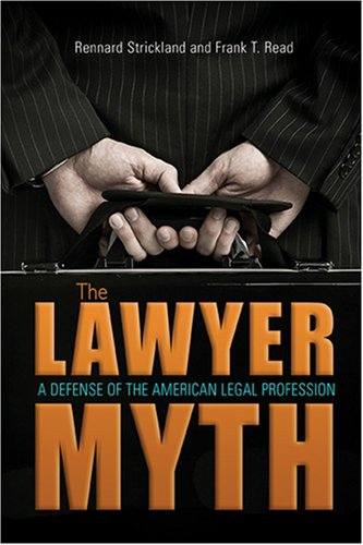 The Lawyer Myth: A Defense of the American Legal Profession 9780804011112