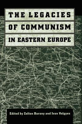 The Legacies of Communism in Eastern Europe 9780801849985
