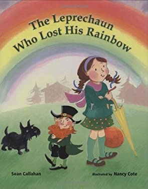 The Leprechaun Who Lost His Rainbow 9780807544549