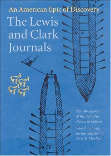 The Lewis and Clark Journals: An American Epic of Discovery 9780803229501