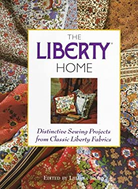 The Liberty Home: Decorating with Fabric 9780809229888