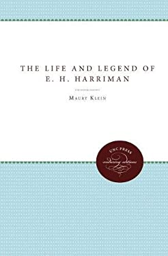 The Life and Legend of E. H. Harriman 9780807825174