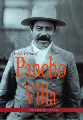 The Life and Times of Pancho Villa 9780804730457