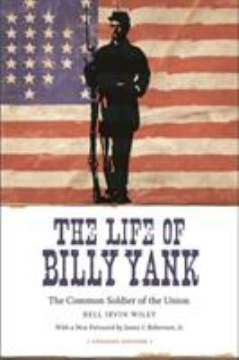 The Life of Billy Yank: The Common Soldier of the Union 9780807133750