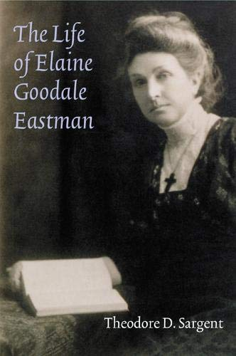 The Life of Elaine Goodale Eastman 9780803243170
