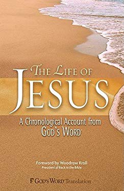 The Life of Jesus: A Chronological Account from God's Word 9780801013485