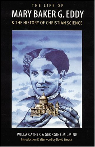 The Life of Mary Baker G. Eddy and the History of Christian Science - Cather, Willa