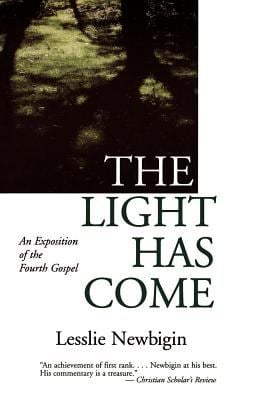 The Light Has Come: An Exposition of the Fourth Gospel 9780802818959