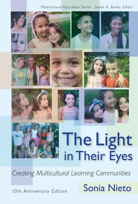The Light in Their Eyes: Creating Multicultural Learning Communities 9780807750544