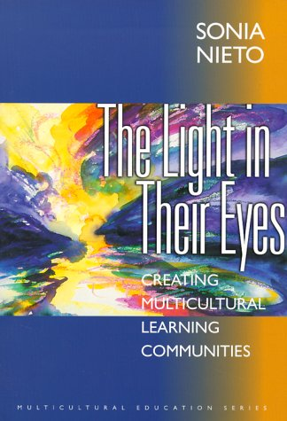 The Light in Their Eyes: Creating Multicultural Learning Communities 9780807737828