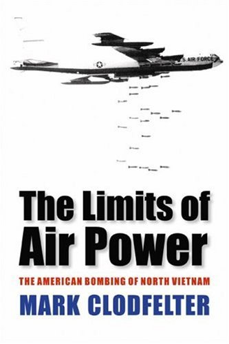 The Limits of Air Power: The American Bombing of North Vietnam 9780803264540