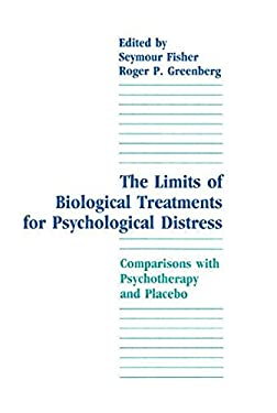 The Limits of Biological Treatments for Psychological Distress: Comparisons with Psychotherapy and Placebo 9780805801385