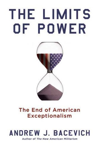 The Limits of Power: The End of American Exceptionalism 9780805088151