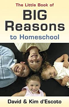 The Little Book of Big Reasons to Homeschool 9780805444841