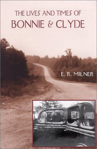 The Lives and Times of Bonnie & Clyde 9780809319770