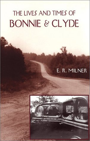 The Lives and Times of Bonnie & Clyde 9780809325528