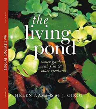 The Living Pond: Water Gardens with Fish & Other Creatures 9780806907055