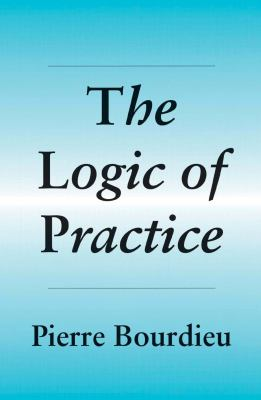 The Logic of Practice 9780804720113