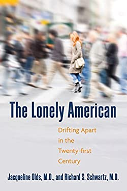The Lonely American: Drifting Apart in the Twenty-First Century 9780807000342