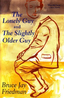 The Lonely Guy and the Slightly Older Guy 9780802138330