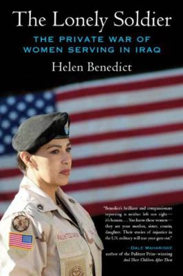 The Lonely Soldier: The Private War of Women Serving in Iraq 9780807061497