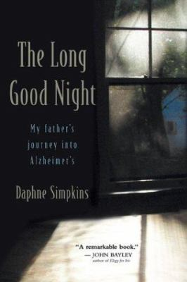 The Long Good Night: My Father's Journey Into Alzheimer's 9780802839718