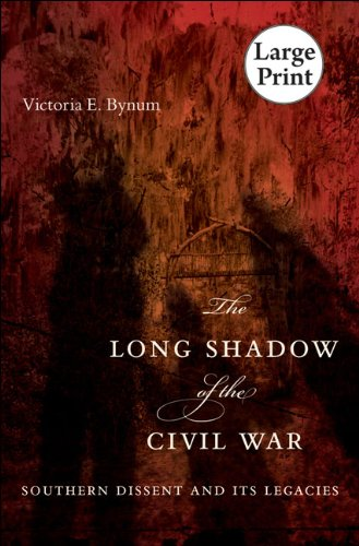 The Long Shadow of the Civil War: Southern Dissent and Its Legacies 9780807879092