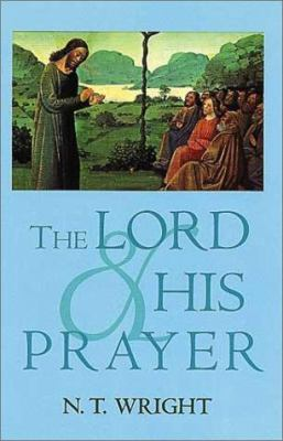 The Lord and His Prayer 9780802843203
