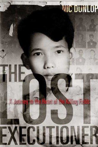 The Lost Executioner: A Journey to the Heart of the Killing Fields 9780802714725