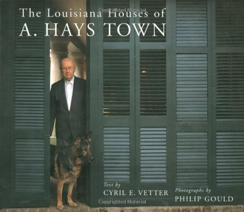 The Louisiana Houses of A. Hays Town 9780807123713