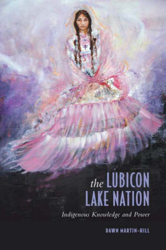 The Lubicon Lake Nation: Indigenous Knowledge and Power 9780802078285