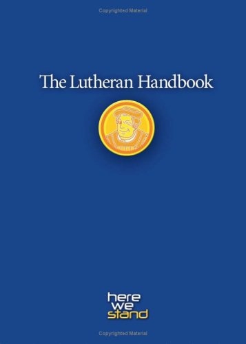 The Lutheran Handbook: A Field Guide to Church Stuff, Everyday Stuff, and the Bible 9780806651798