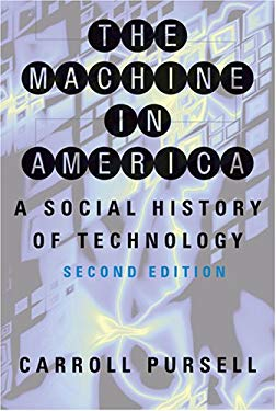 The Machine in America: A Social History of Technology 9780801885785