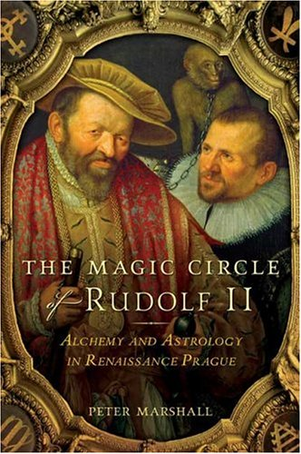 The Magic Circle of Rudolf II: Alchemy and Astrology in Renaissance Prague 9780802715517