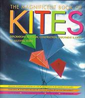 The Magnificent Book of Kites: Explorations in Design, Construction, Enjoyment & Flight (Revised Edition) 3324192