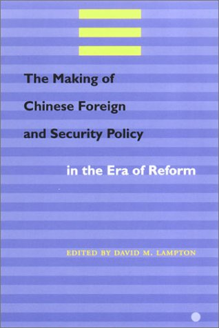 The Making of Chinese Foreign and Security Policy in the Era of Reform 9780804740562
