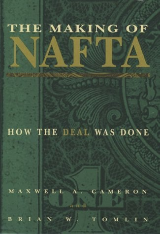 The Making of NAFTA: How the Deal Was Done 9780801438004