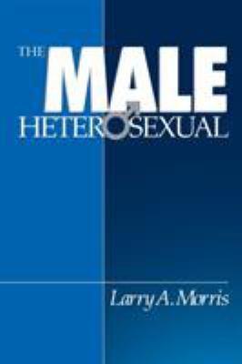 The Male Heterosexual: Lust in His Loins, Sin in His Soul? 9780803956407