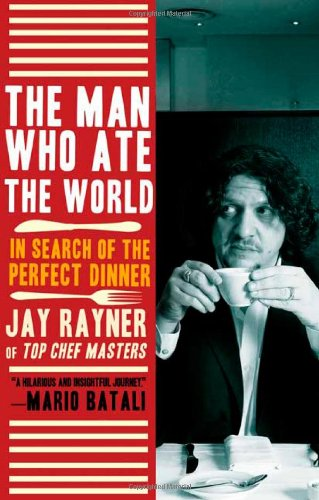The Man Who Ate the World: In Search of the Perfect Dinner 9780805090239