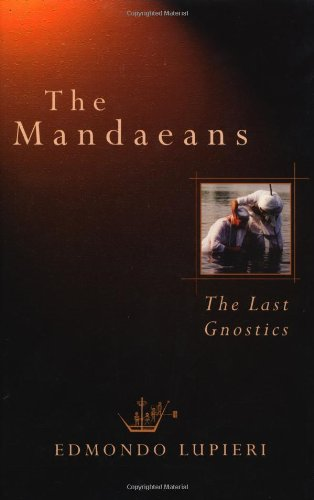 The Mandaeans: The Last Gnostics 9780802839244