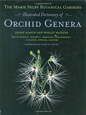 The Marie Selby Botanical Gardens Illustrated Dictionary of Orchid Genera 9780801447372
