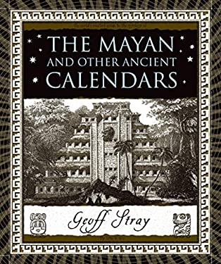 The Mayan and Other Ancient Calendars 9780802716347