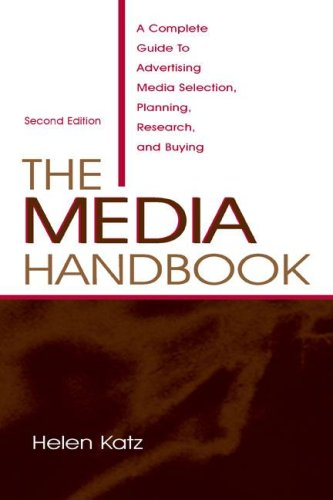 The Media Handbook: A Complete Guide to Advertising Media Selection, Planning, Research, and Buying 9780805842678