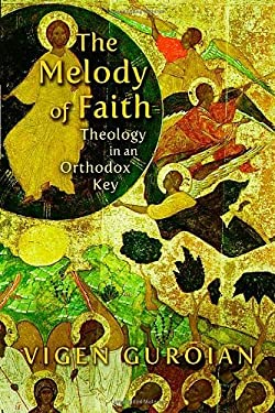 The Melody of Faith: Theology in an Orthodox Key 9780802864963