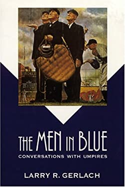 The Men in Blue: Conversations with Umpires 9780803270459