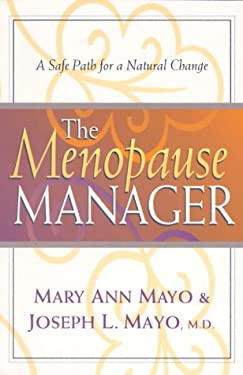 The Menopause Manager: A Safe Path for a Natural Change 9780800757335