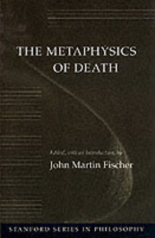 The Metaphysics of Death 9780804721042